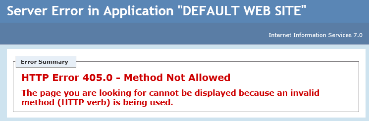 The page you are looking for cannot be displayed because an invalid method (HTTP verb) is being used