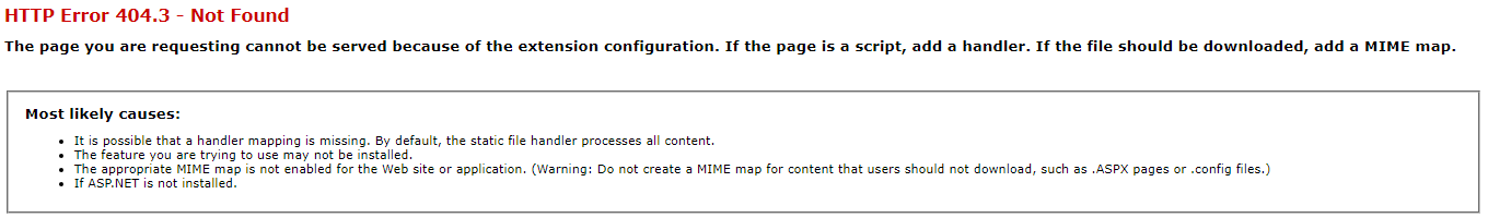 404.3 The page you are requesting cannot be served because of the extension configuration. If the page is a script, add a handler. If the file should be downloaded, add a MIME map